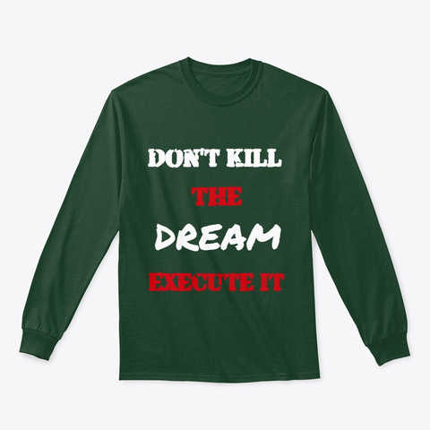 Don't kill the Dream - Execute it Classic Long Sleeve Tee Image 1