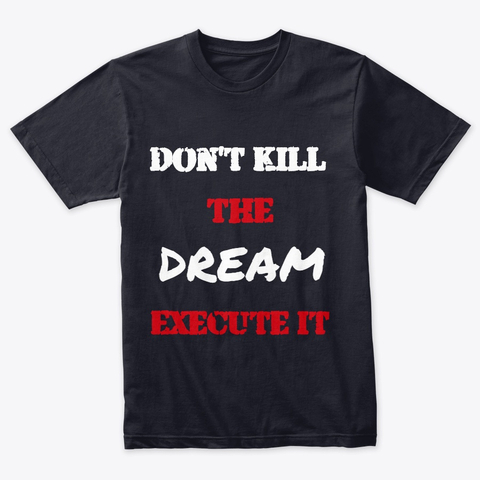 Don't kill the Dream - Execute it Triblend Tee Image 1