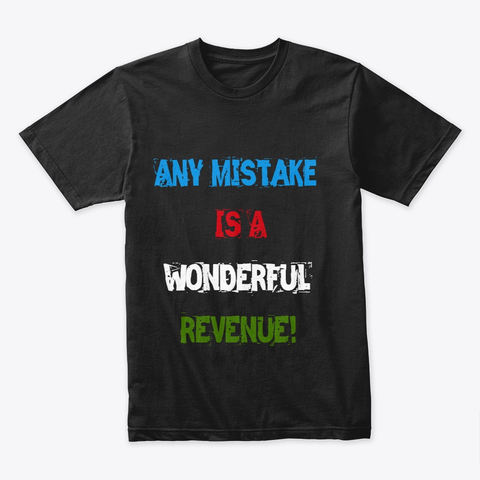 """Any Mistake is a Wonderful Revenue"" Premium Tee Image 1"