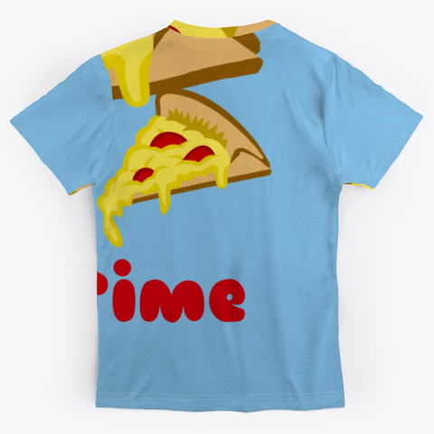 Pizza Any Time All Over Print Unisex Tee Image 2_Back