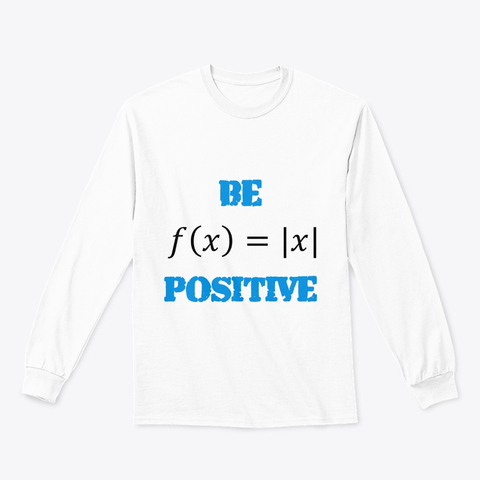 "Mathematics ""Be Positive"" Classic Long Sleeve Tee Image 3"