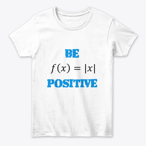 "Mathematics ""Be Positive"" Women's Classic Tee Image 2"