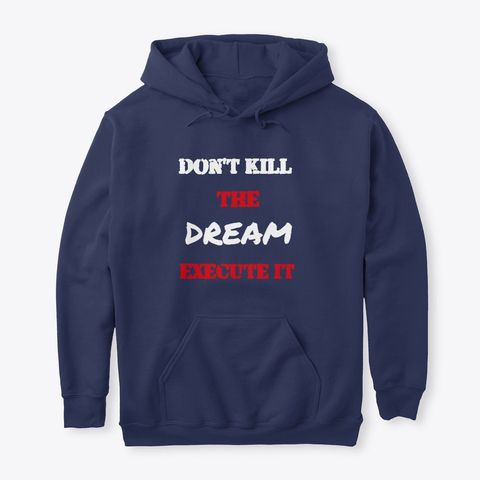 Don't kill the Dream - Execute it Classic Pullover Hoodie Image 2