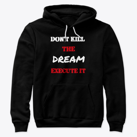 Don't kill the Dream - Execute it Premium Pullover Hoodie Image 3