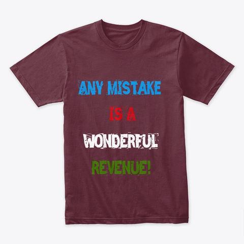 """Any Mistake is a Wonderful Revenue"" Premium Tee Image 2"
