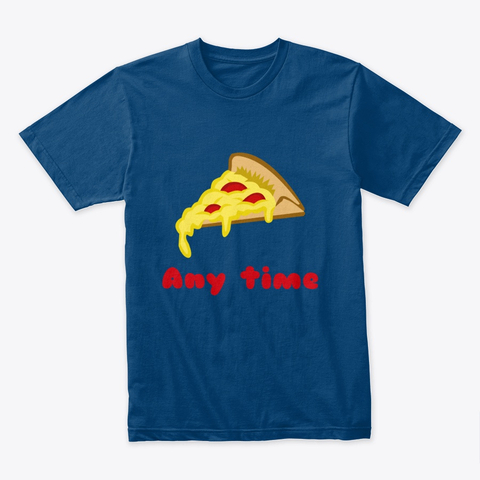 Pizza Any Time Premium Tee Image 2