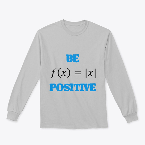 "Mathematics ""Be Positive"" Classic Long Sleeve Tee Image 2"