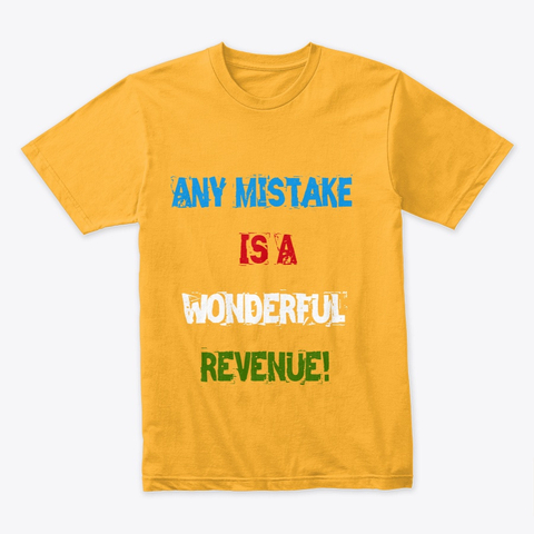 """Any Mistake is a Wonderful Revenue"" Premium Tee Image 5"