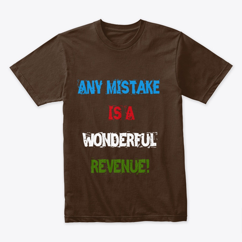 """Any Mistake is a Wonderful Revenue"" Premium Tee Image 3"