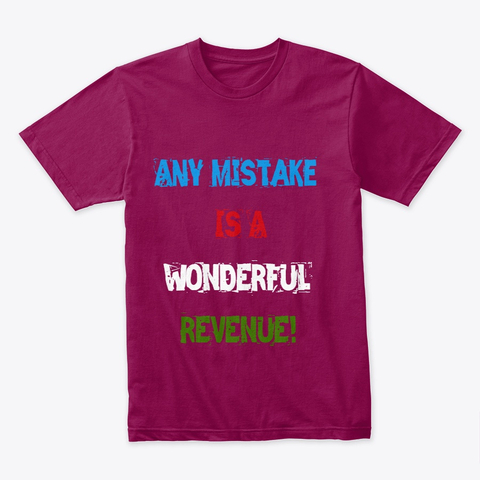 """Any Mistake is a Wonderful Revenue"" Premium Tee Image 4"