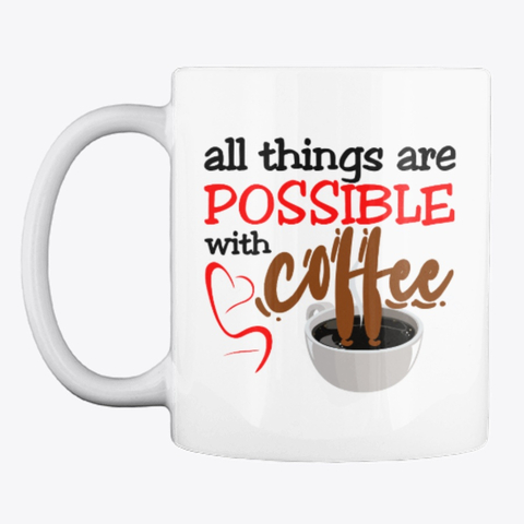 """All things are possible with coffee"" Mug Image 1"