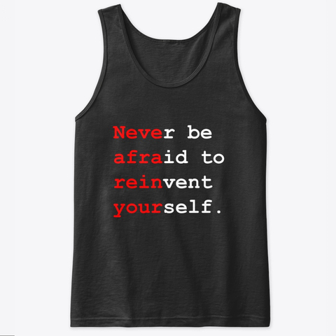 """Never be afraid to reinvent yourself"" Classic Tank Top Image 1"