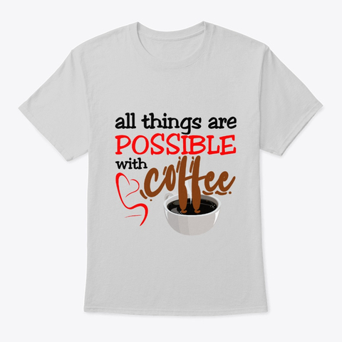 """All things are possible with coffee"" Classic Tee Image 1"