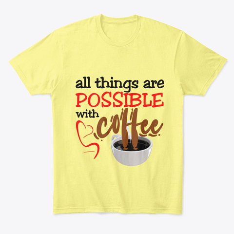 """""""All things are possible with coffee"""" Comfort Tee Image 3"""
