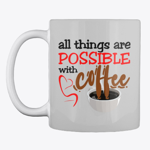 """All things are possible with coffee"" Mug Image 3"