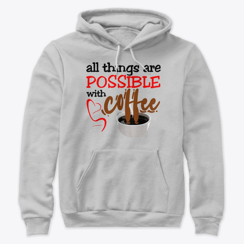 """All things are possible with coffee"" Premium Pullover Hoodie Image 2"