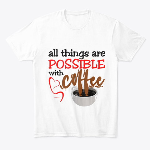 """""""All things are possible with coffee"""" Comfort Tee Image 1"""