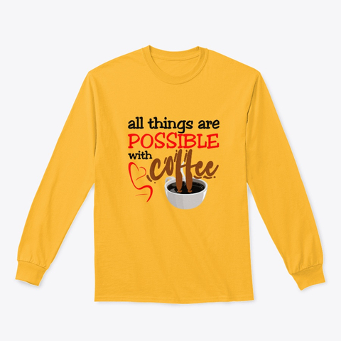 """""""All things are possible with coffee"""" Classic Long Sleeve Tee Image 2"""