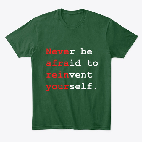 """Never be afraid to reinvent yourself"" Comfort Tee Image 1"