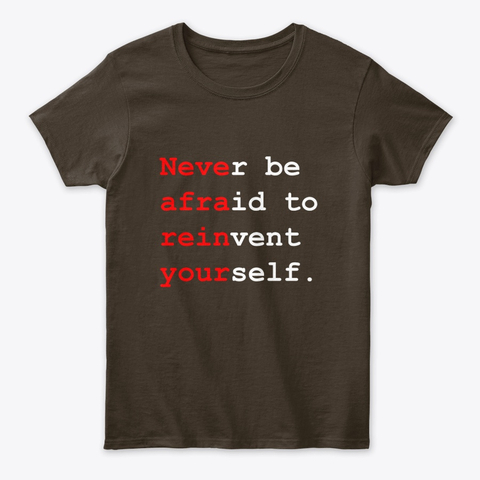 """""""Never be afraid to reinvent yourself"""" Women's Classic Tee Image 2"""