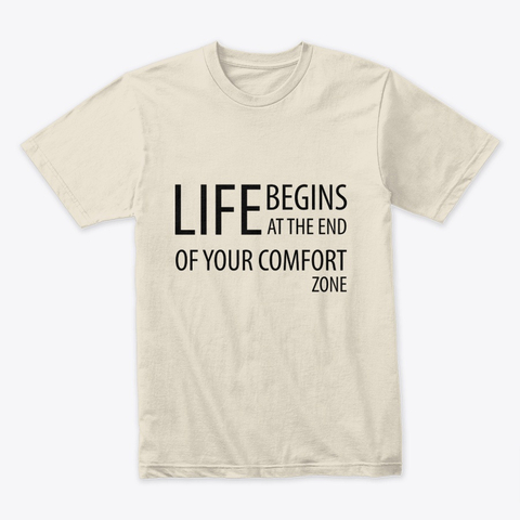 """""""Life begins at the end of your comfort zone"""" Premium Tee Image 2"""