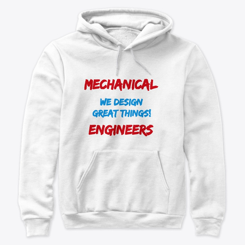 """Mechanical Engineers Design Great Things"" Premium Pullover Hoodie Image 1"