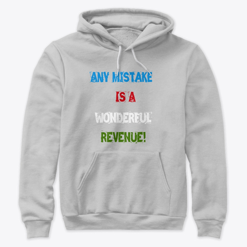 """Any Mistake is a Wonderful Revenue"" Premium Pullover Hoodie Image 1"