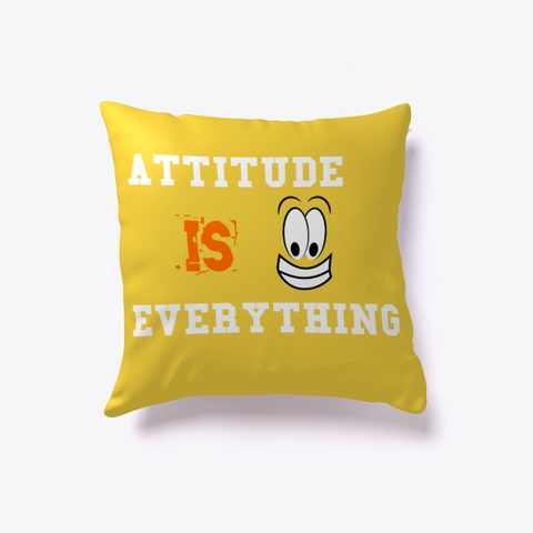 """Attitude is Everything"" Indoor Pillow Image 1"