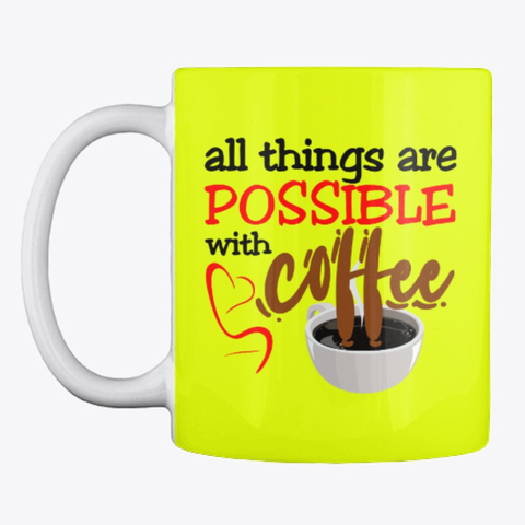 """All things are possible with coffee"" Mug Image 2"