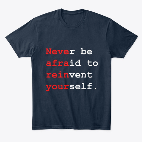 """Never be afraid to reinvent yourself"" Comfort Tee Image 3"