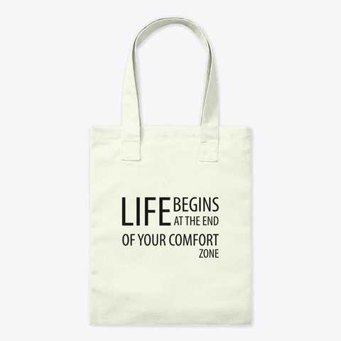 """Life begins at the end of your comfort zone"" Tote Bag Image 1"