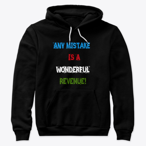 """Any Mistake is a Wonderful Revenue"" Premium Pullover Hoodie Image 2"