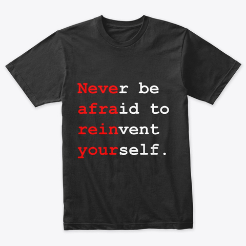 """Never be afraid to reinvent yourself"" Triblend Tee Image 1"
