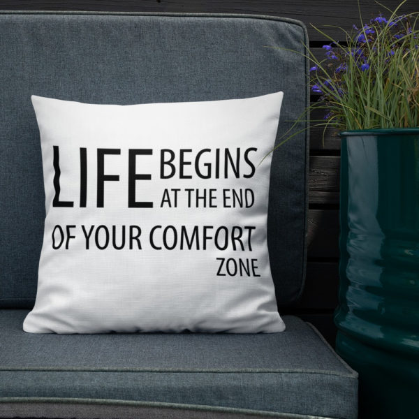 Life Begins at the end of the comfort zone Premium Pillow (18×18 inches) - Image 2