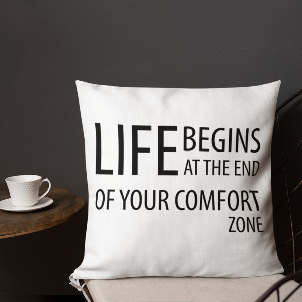 Life Begins at the end of the comfort zone Premium Pillow (18×18 inches) - Image 3