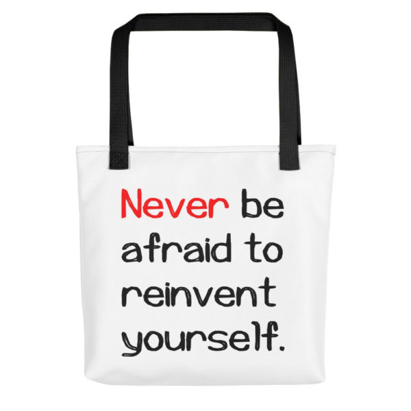 Never be afraid to reinvent yourself All-Over Tote - Image 1