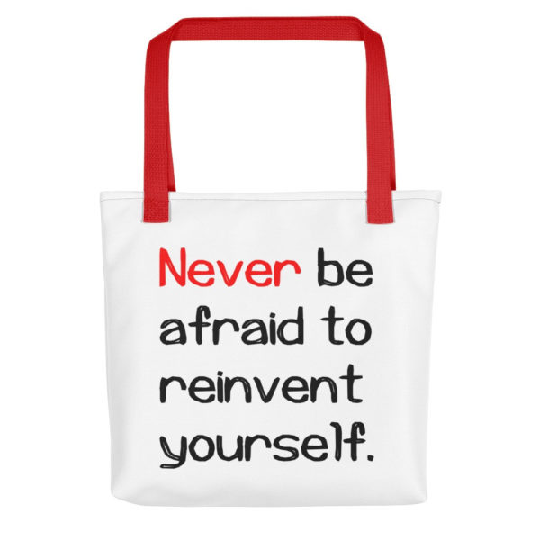Never be afraid to reinvent yourself All-Over Tote - Image 2