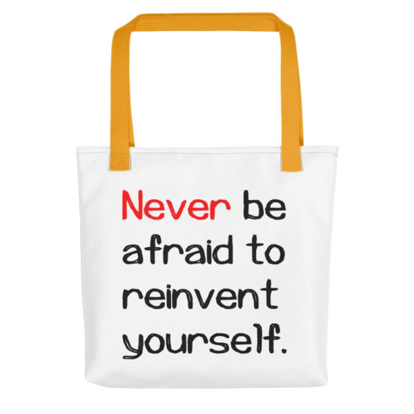 Never be afraid to reinvent yourself All-Over Tote - Image 3