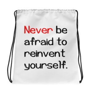 Never be afraid to reinvent yourself Drawstring Bag - Image 1